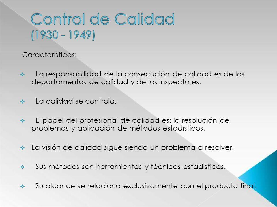 Control de Calidad (1930 - 1949) Características: