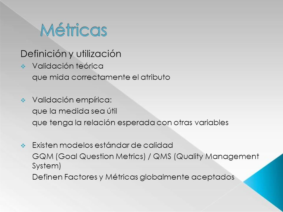 Métricas Definición y utilización Validación teórica