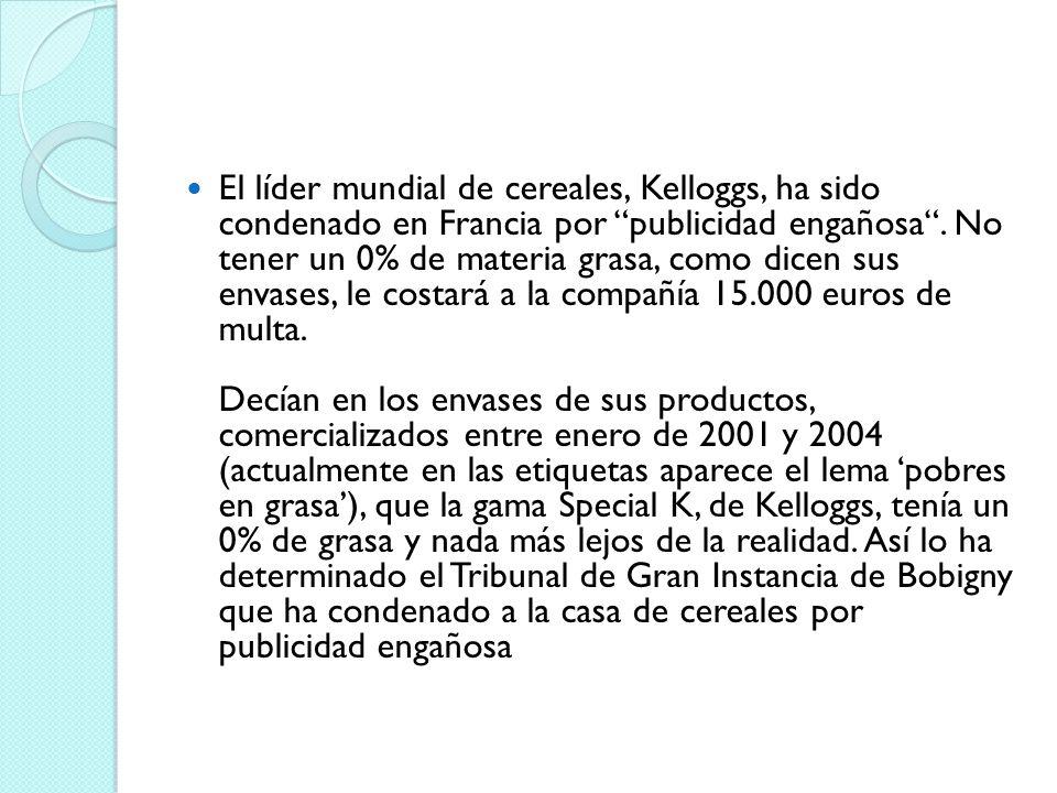 El líder mundial de cereales, Kelloggs, ha sido condenado en Francia por publicidad engañosa .