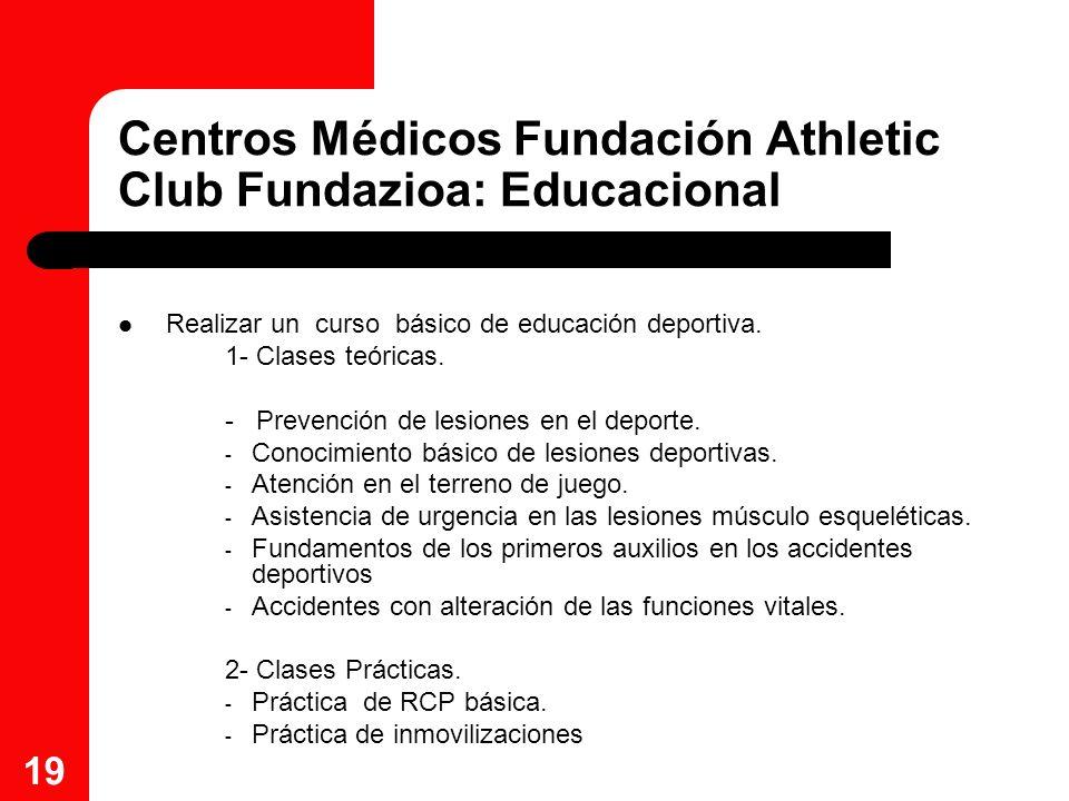 Centros Médicos Fundación Athletic Club Fundazioa: Educacional