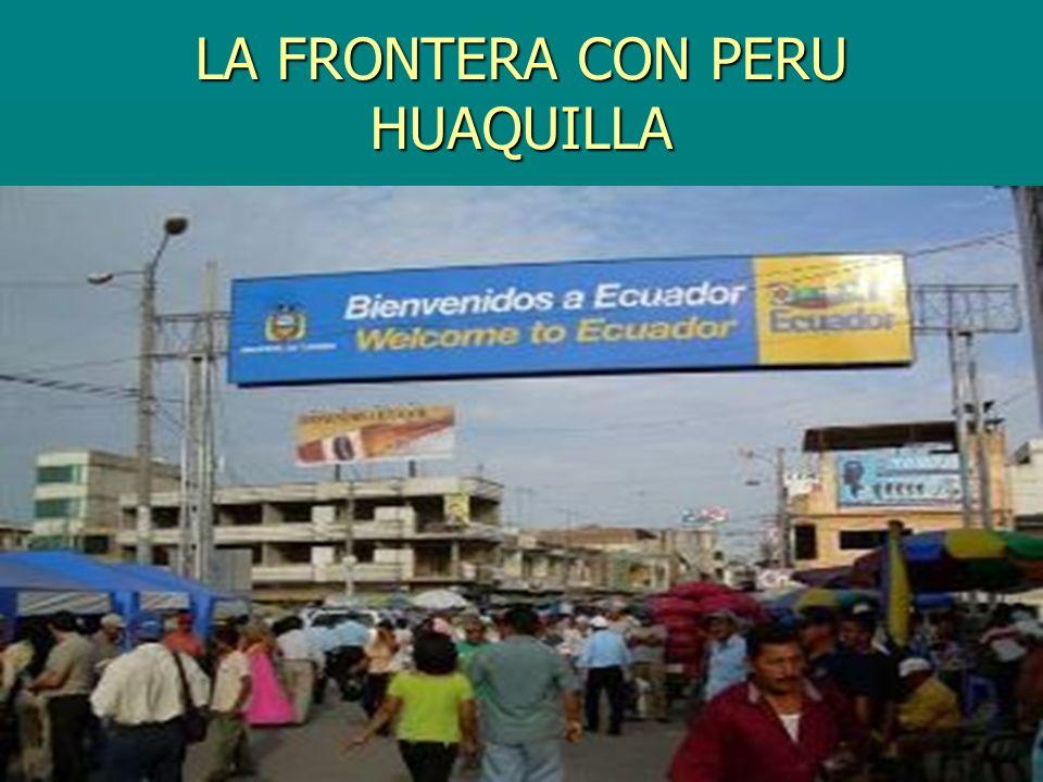 LA FRONTERA CON PERU HUAQUILLA