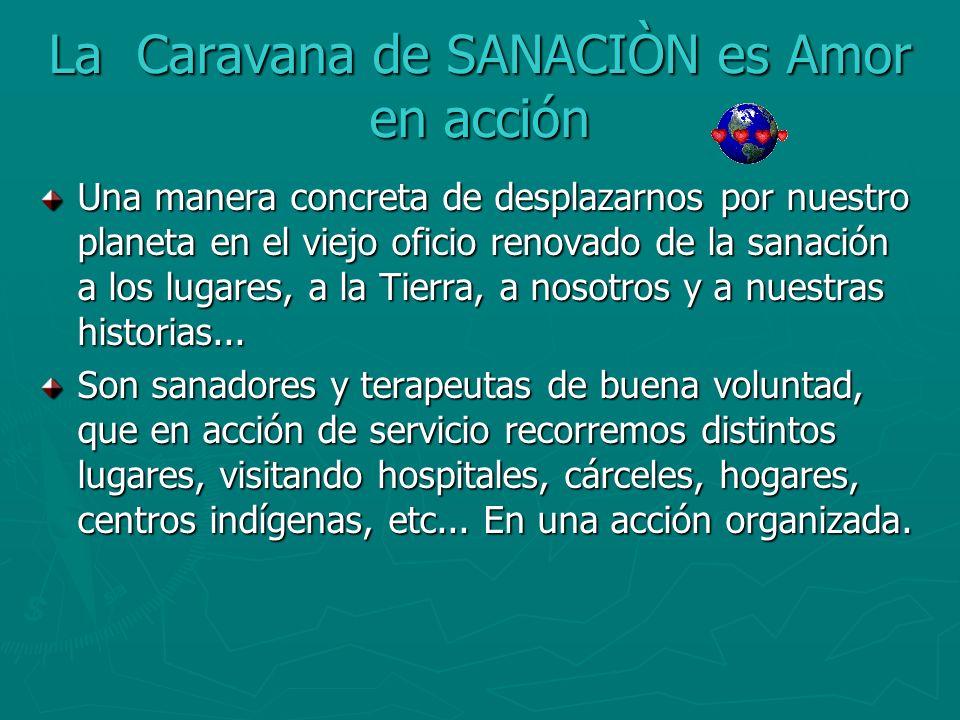 La Caravana de SANACIÒN es Amor en acción