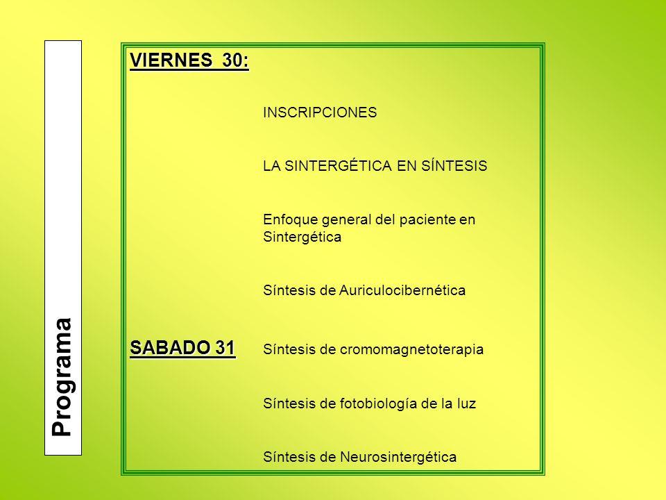 Programa VIERNES 30: SABADO 31 Síntesis de cromomagnetoterapia