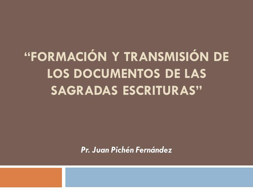 FORMACIÓN Y TRANSMISIÓN DE LOS DOCUMENTOS DE LAS SAGRADAS ESCRITURAS