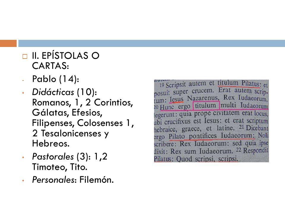 II. EPÍSTOLAS O CARTAS: Pablo (14):