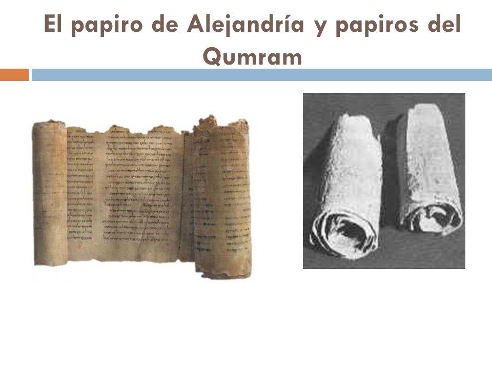 El papiro de Alejandría y papiros del Qumram