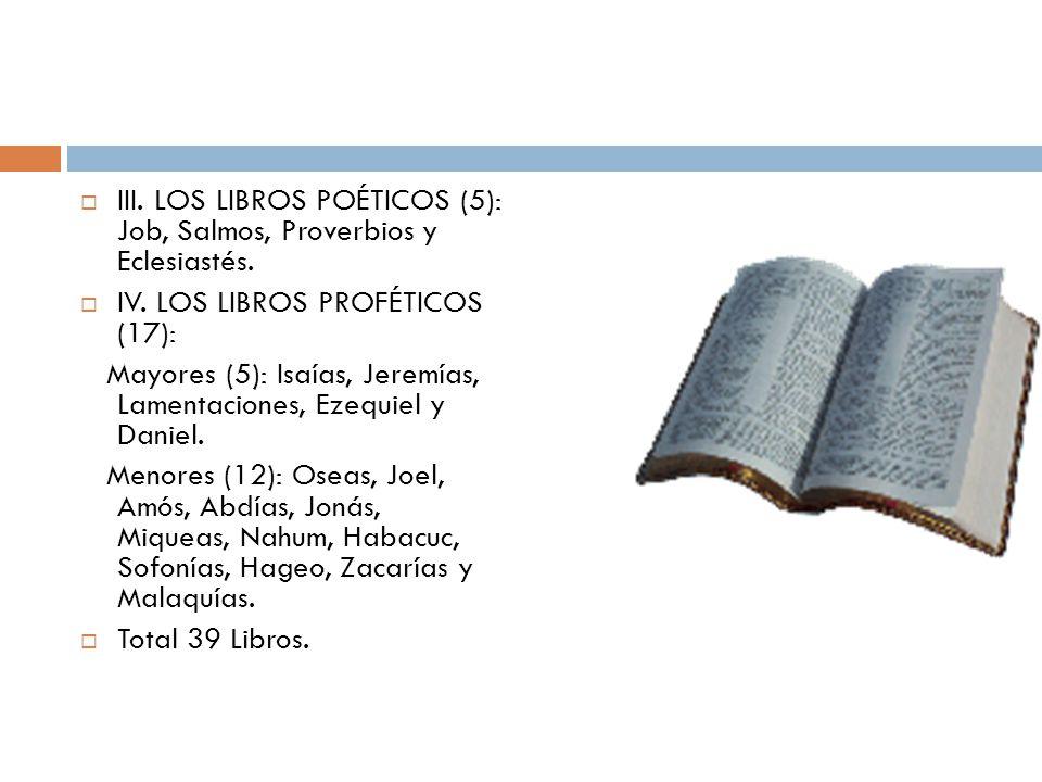 III. LOS LIBROS POÉTICOS (5): Job, Salmos, Proverbios y Eclesiastés.