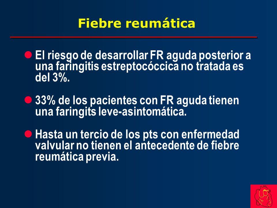 Fiebre reumática El riesgo de desarrollar FR aguda posterior a una faringitis estreptocóccica no tratada es del 3%.