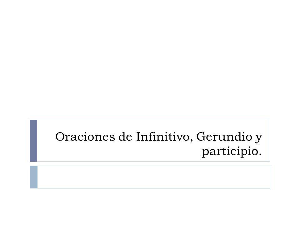 Oraciones de Infinitivo, Gerundio y participio.