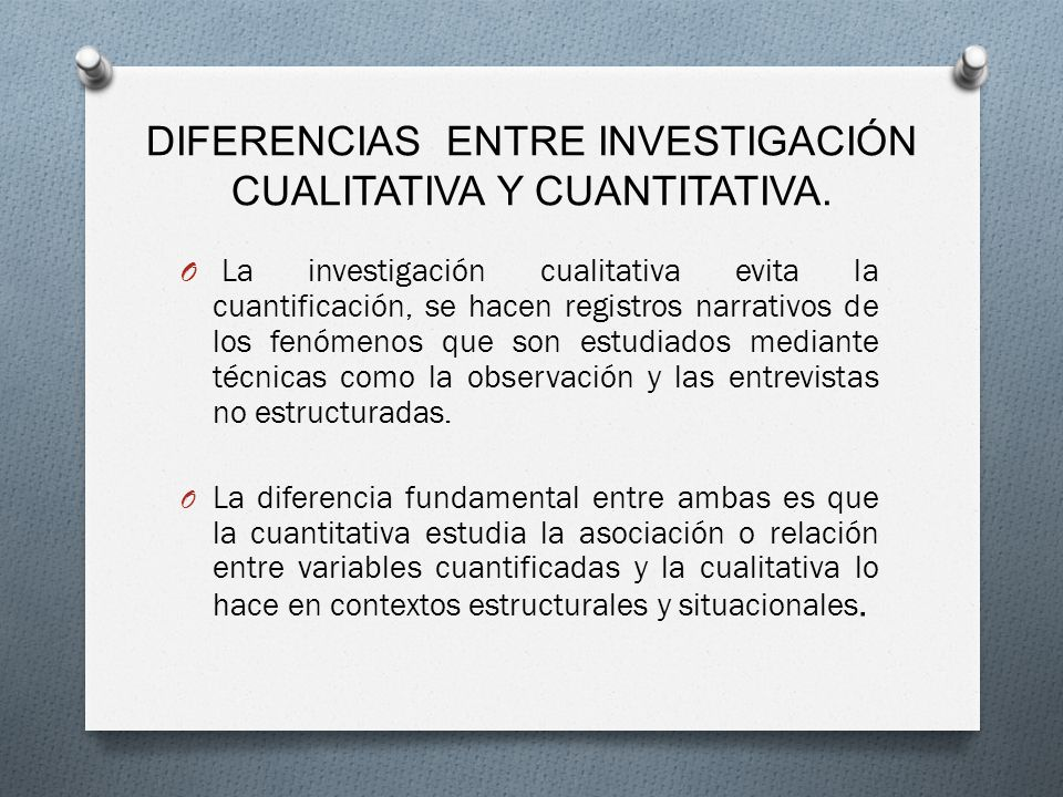 DIFERENCIAS ENTRE INVESTIGACIÓN CUALITATIVA Y CUANTITATIVA.