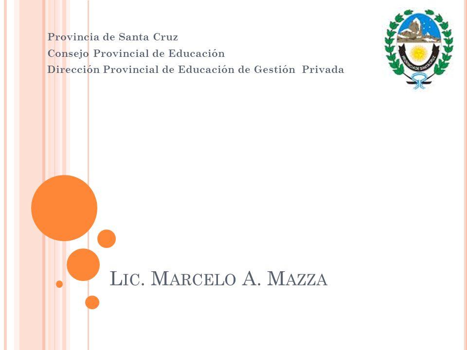 Lic. Marcelo A. Mazza Provincia de Santa Cruz