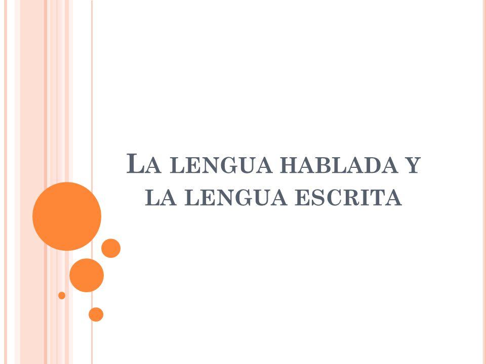 La lengua hablada y la lengua escrita