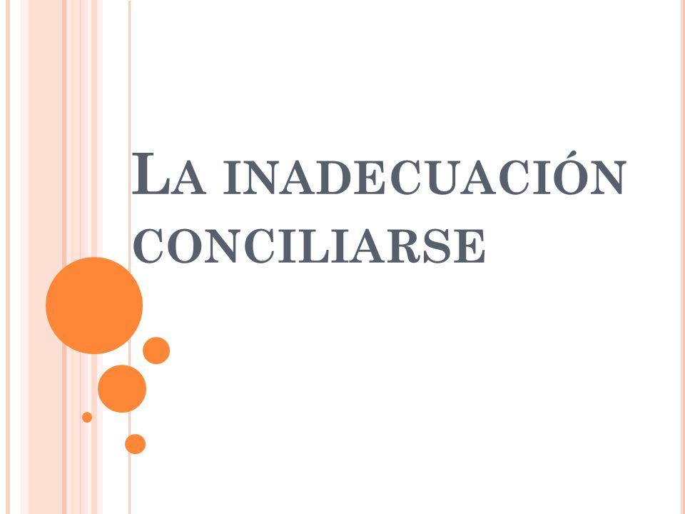 La inadecuación conciliarse