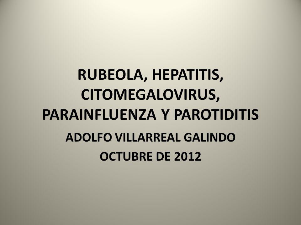 RUBEOLA, HEPATITIS, CITOMEGALOVIRUS, PARAINFLUENZA Y PAROTIDITIS