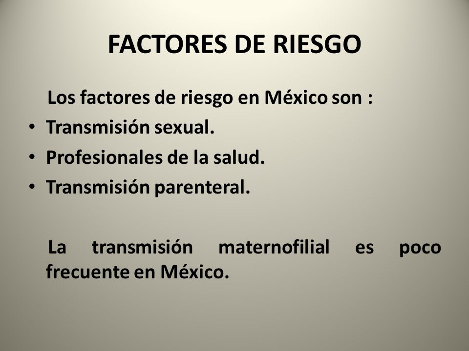 FACTORES DE RIESGO Los factores de riesgo en México son :