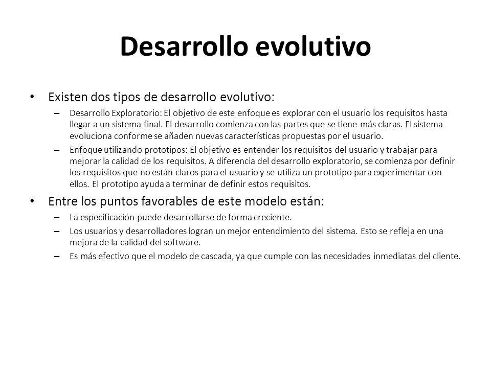 Desarrollo evolutivo Existen dos tipos de desarrollo evolutivo: