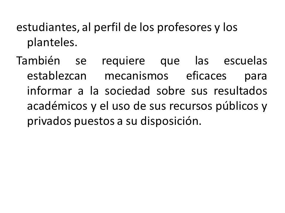 estudiantes, al perfil de los profesores y los planteles