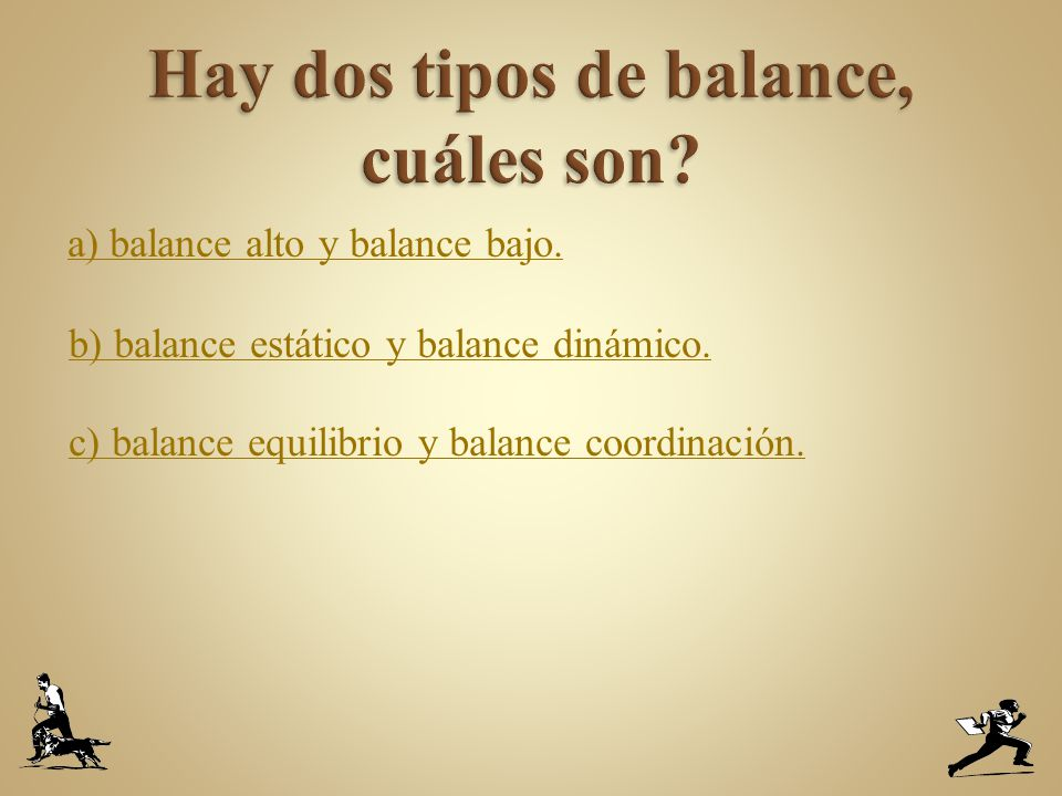 Hay dos tipos de balance, cuáles son