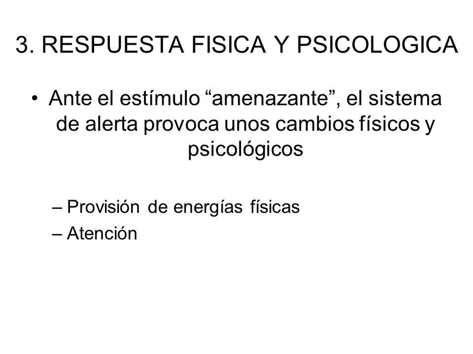 3. RESPUESTA FISICA Y PSICOLOGICA