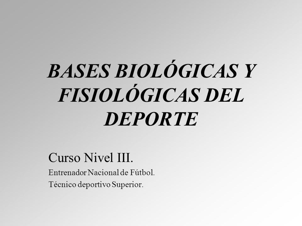 BASES BIOLÓGICAS Y FISIOLÓGICAS DEL DEPORTE