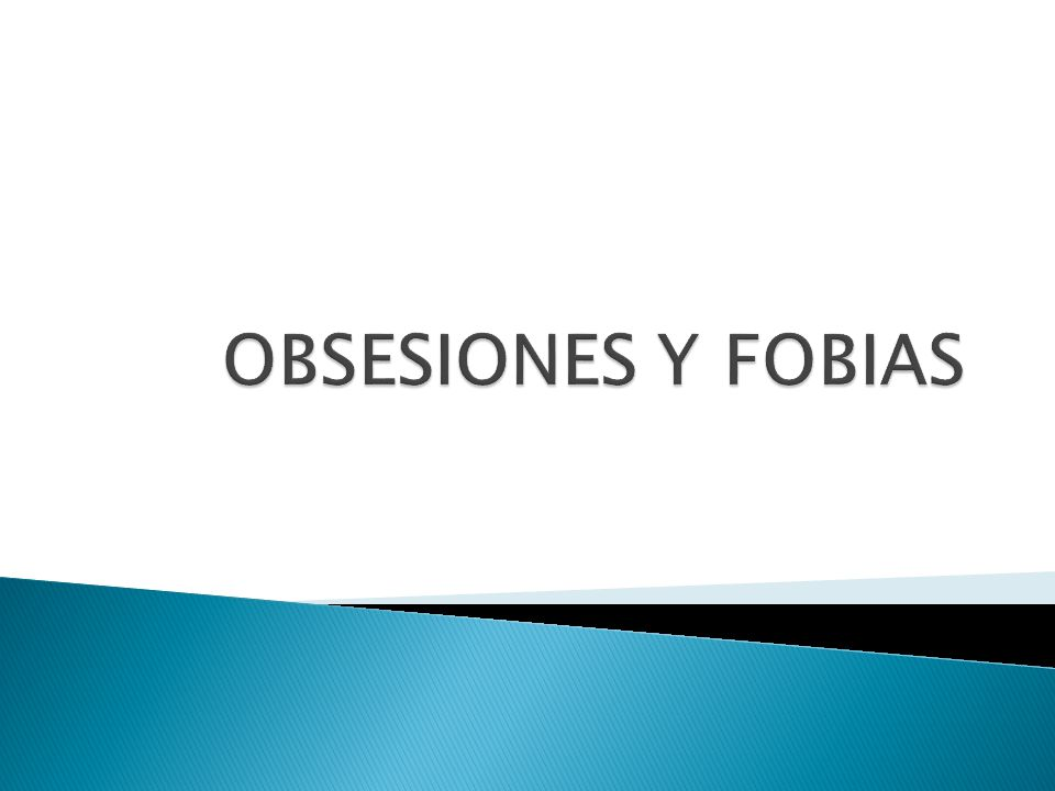 OBSESIONES Y FOBIAS