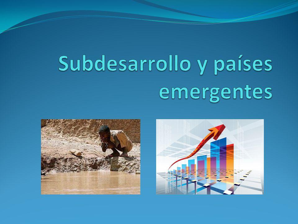 Subdesarrollo y países emergentes