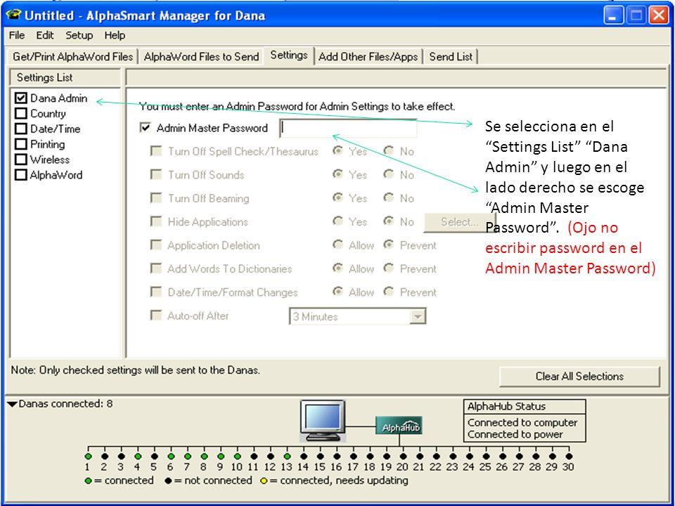 Se selecciona en el Settings List Dana Admin y luego en el lado derecho se escoge Admin Master Password .