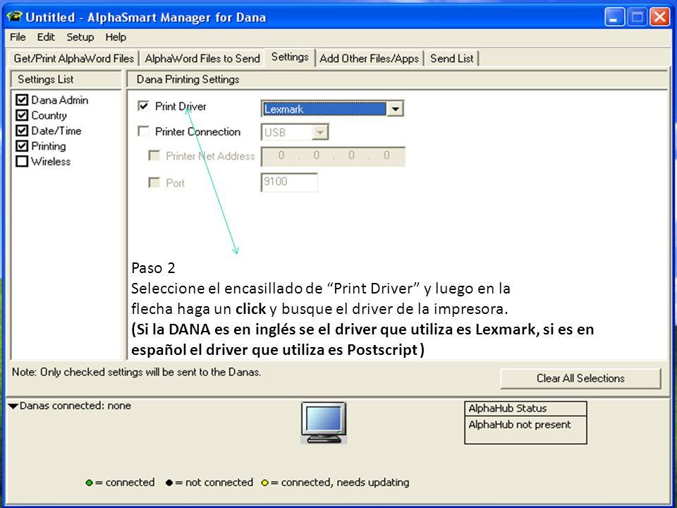 Paso 2 Seleccione el encasillado de Print Driver y luego en la. flecha haga un click y busque el driver de la impresora.