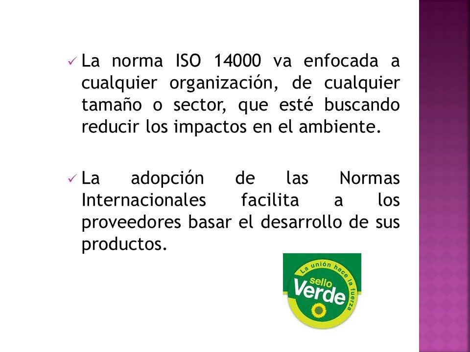 La norma ISO 14000 va enfocada a cualquier organización, de cualquier tamaño o sector, que esté buscando reducir los impactos en el ambiente.