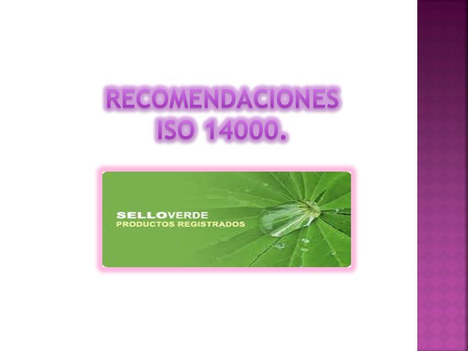 RECOMENDACIONES ISO 14000.