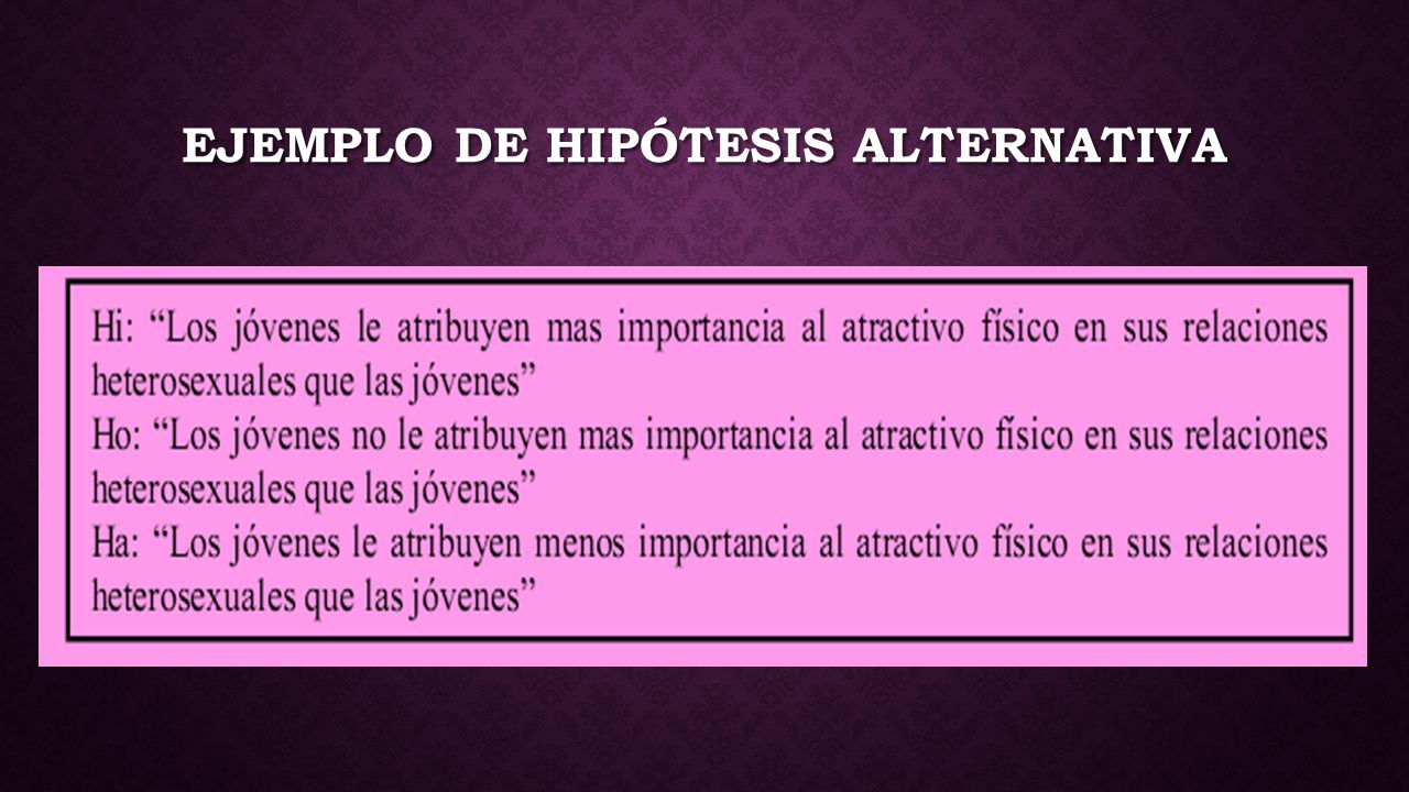 EJEMPLO DE HIPÓTESIS ALTERNATIVA