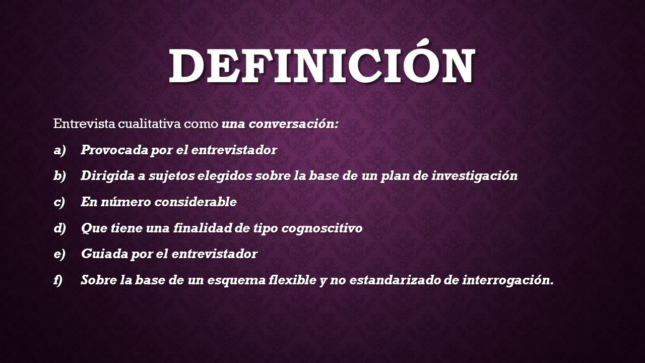 Definición Entrevista cualitativa como una conversación:
