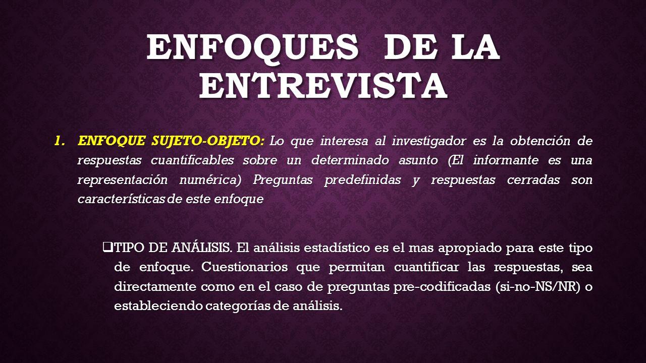ENFOQUES DE LA ENTREVISTA