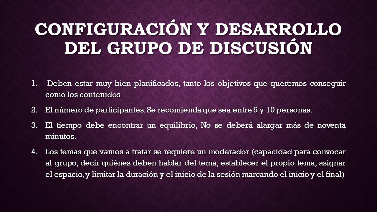Configuración y desarrollo del grupo de discusión