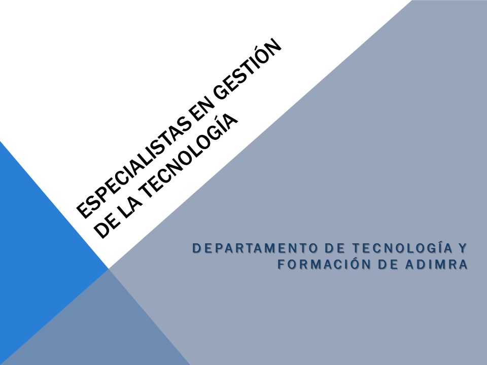 Especialistas en Gestión de la Tecnología