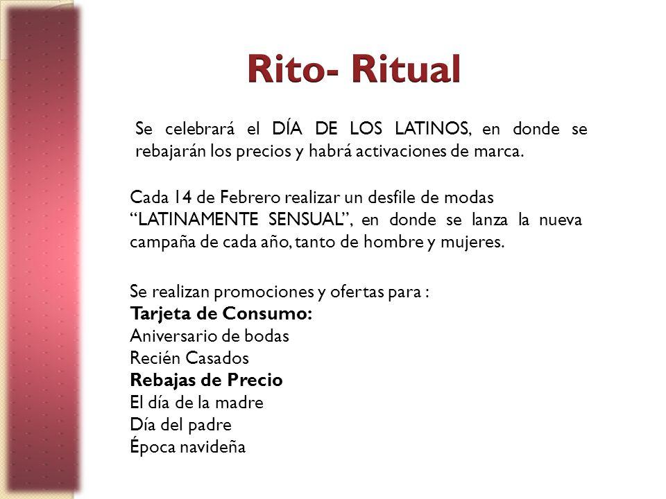 Rito- Ritual Se celebrará el DÍA DE LOS LATINOS, en donde se rebajarán los precios y habrá activaciones de marca.