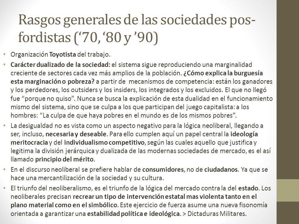 Rasgos generales de las sociedades pos-fordistas ('70, '80 y '90)