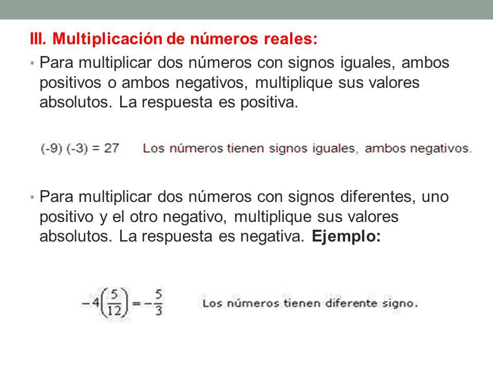 III. Multiplicación de números reales: