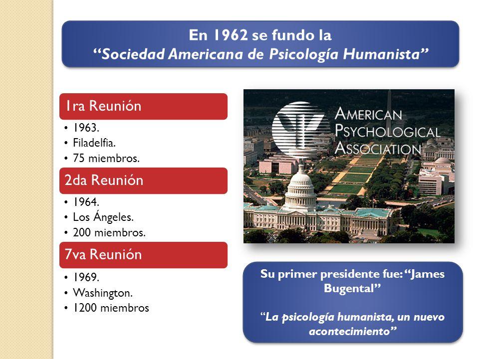 En 1962 se fundo la Sociedad Americana de Psicología Humanista