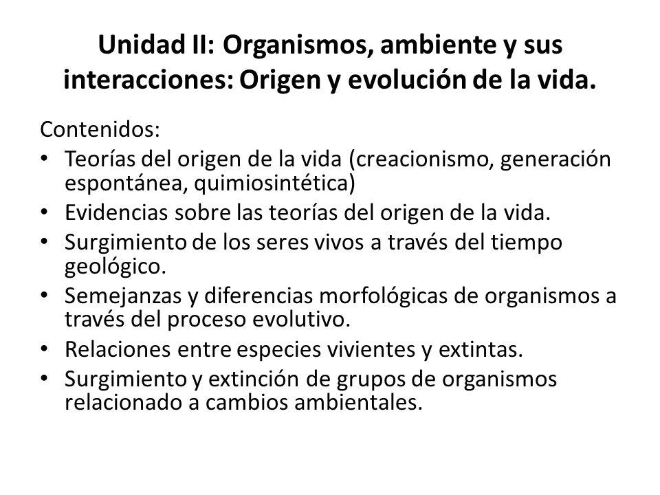 Unidad II: Organismos, ambiente y sus interacciones: Origen y evolución de la vida.
