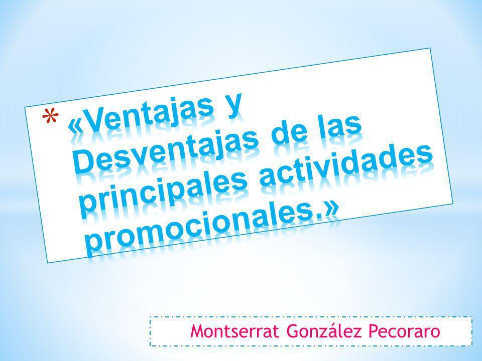 «Ventajas y Desventajas de las principales actividades promocionales.»