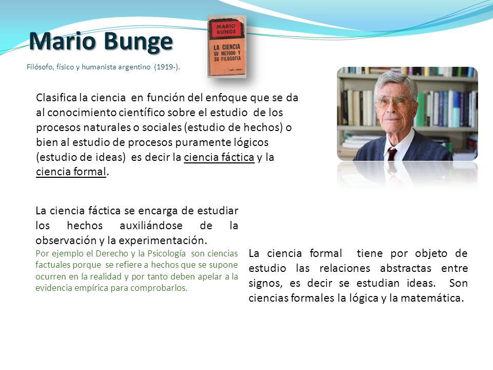 Mario Bunge Filósofo, físico y humanista argentino (1919-).