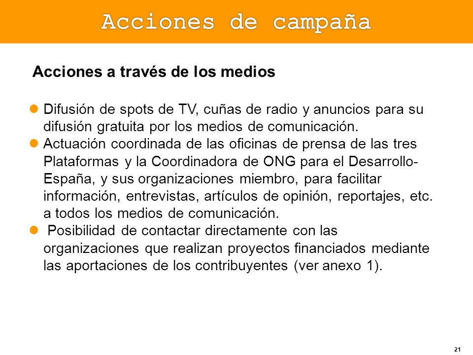 Acciones de campaña Acciones a través de los medios