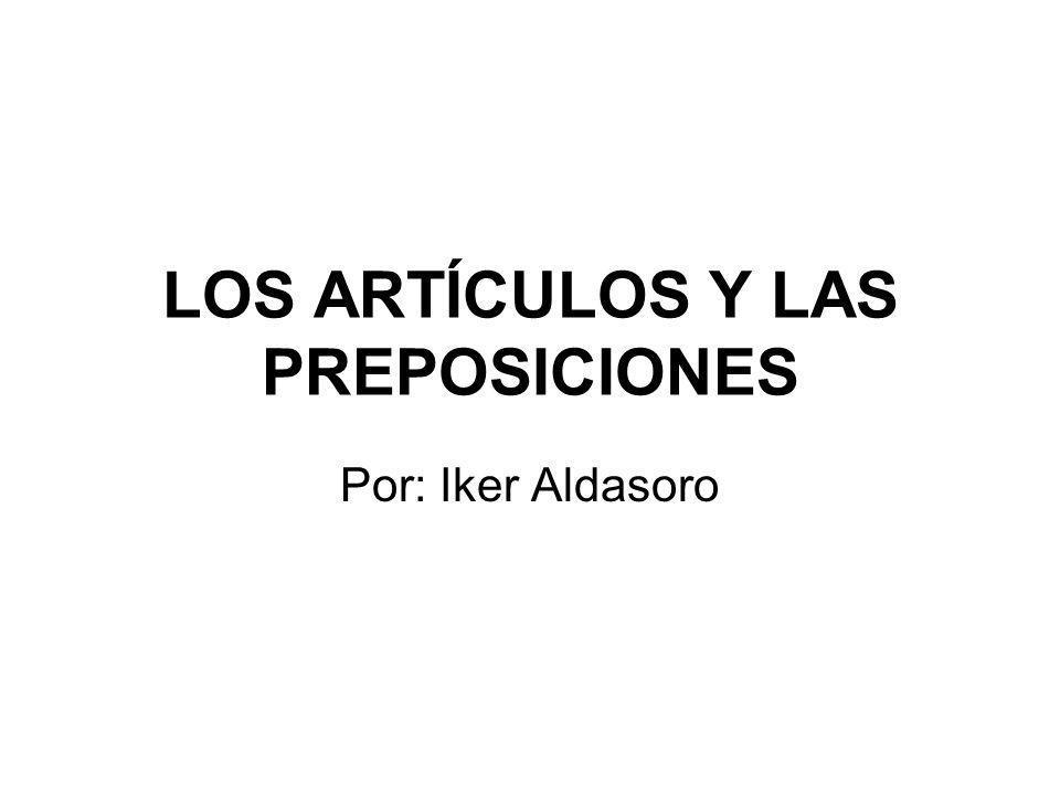 LOS ARTÍCULOS Y LAS PREPOSICIONES