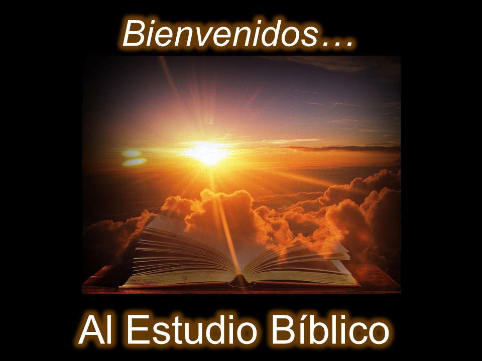 Bienvenidos… Al Estudio Bíblico