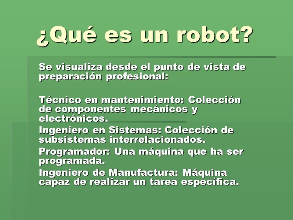¿Qué es un robot Se visualiza desde el punto de vista de preparación profesional: