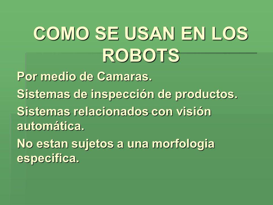 COMO SE USAN EN LOS ROBOTS