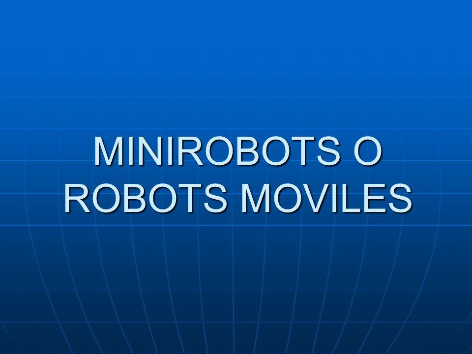 MINIROBOTS O ROBOTS MOVILES
