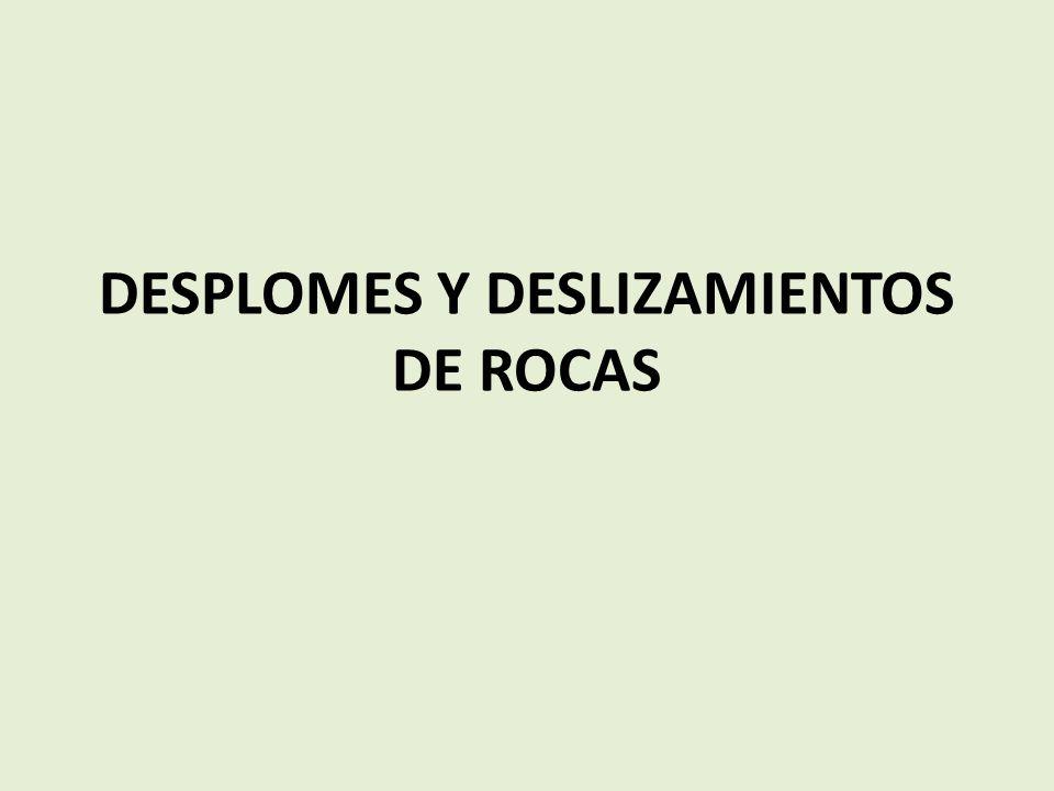 DESPLOMES Y DESLIZAMIENTOS DE ROCAS