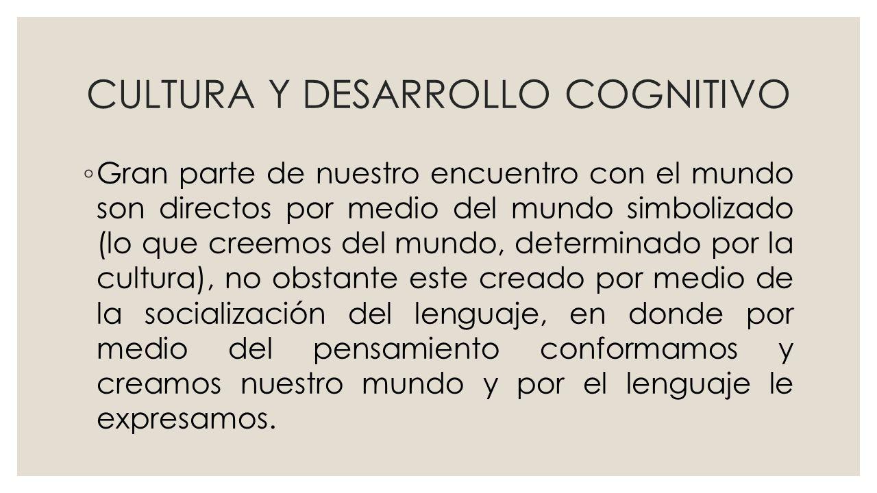 CULTURA Y DESARROLLO COGNITIVO